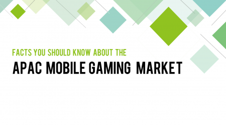Facts You Should Know about the APAC Mobile Gaming Market