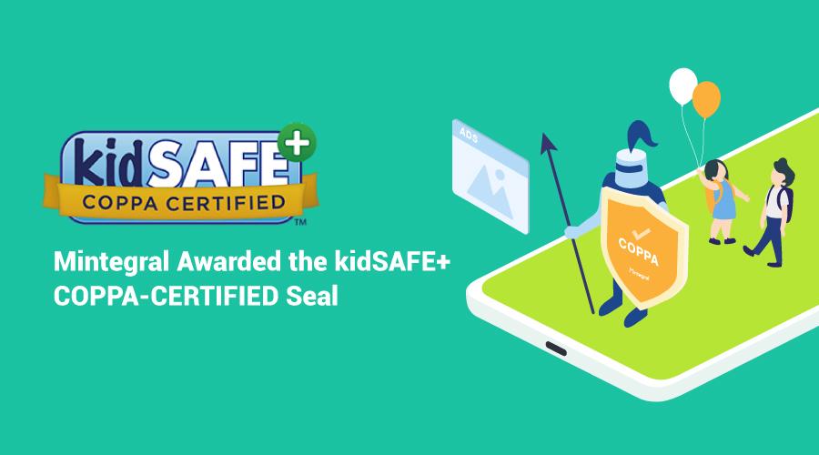 Mintegral通过kidSAFE+COPPA认证年度审核,始终坚守数据隐私安全 | Mintegral